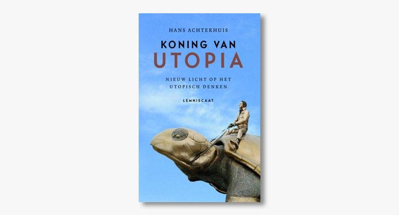 Hans Achterhuis – Koning van Utopia