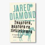 Jared Diamond – Zwaarden, paarden en ziektekiemen