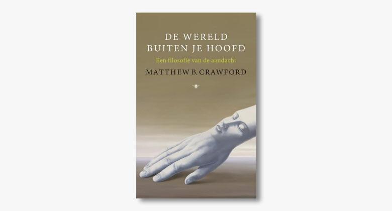 Matthew Crawford – De wereld buiten je hoofd