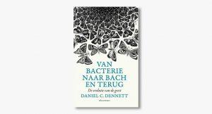 Daniel Dennett – Van bacterie naar Bach en terug