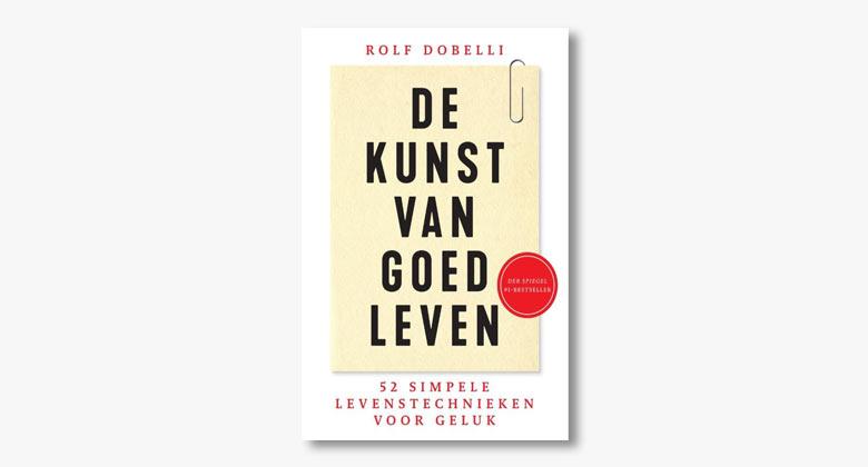 Rolf Dobelli – De kunst van goed leven