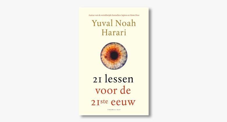 Yuval Noah Harari – 21 Lessen voor de 21ste eeuw